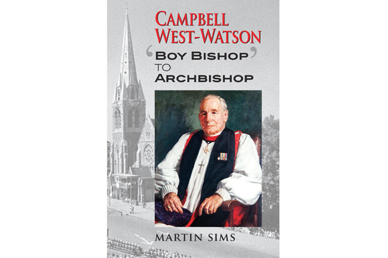 Martin Sims' biography of Archbishop West Watson will be launched at Christchurch Transitional Cathedral, 6pm, Monday 7 March, 2016.